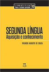 SEGUNDA LINGUA AQUISIÇAO E CONHECIMENTO (PRODUTO USADO - MUITO BOM)