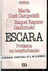 ESCARA PROBLEMA NA HOSPITALIZAÇAO (PRODUTO USADO - BOM)