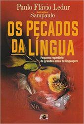 OS PECADOS DA LINGUA PEQUENO REPERTORIO DE GRANDES ERROS DE LINGUAGEM (PRODUTO USADO - MUITO BOM)