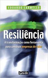 RESILIENCIA A TRANSFORMAÇAO COMO FERRAMENTA PARA CONSTRUIR EMPRESA DE VALOR (PRODUTO USADO - MUITO BOM)
