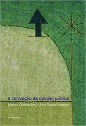 A CORRUPÇAO DA OPINIAO PUBLICA (PRODUTO NOVO)