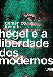 HEGEL E A LIBERDADE DOS MODERNOS (PRODUTO NOVO)