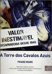 AS PINTURAS MAIS VALIOSAS DO MUNDO A TORRE DOS CAVALOS AZUIS (PRODUTO NOVO)