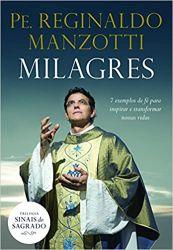 MILAGRES 7 EXEMPLOS DE FE PARA INSPIRAR E TRANSFORMAR NOSSAS VIDAS (PRODUTO USADO - MUITO BOM)