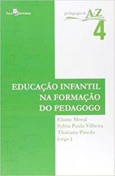 EDUCAÇAO INFANTIL NA FORMAÇAO DO PEDAGOGO VOL 4 PEDAGOGIA DE A A Z (PRODUTO USADO - MUITO BOM)