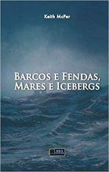 BARCOS E FENDAS MARES E ICEBERGS (PRODUTO USADO - MUITO BOM)