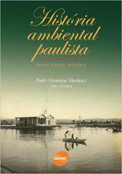 HISTORIA AMBIENTAL PAULISTA TEMAS FONTES METODOS (PRODUTO USADO - MUITO BOM)