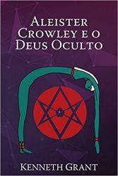 ALEISTER CROWLEY E O DEUS OCULTO (PRODUTO USADO - MUITO BOM)