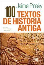 100 TEXTOS DE HISTORIA ANTIGA- EDIÇAO COMEMORATIVA 50 ANOS (PRODUTO NOVO)