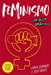 FEMINISMO UM GUIA GRAFICO (PRODUTO USADO - MUITO BOM)