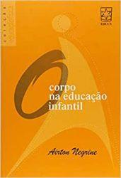 CORPO NA EDUCACAO INFANTIL COLEÇAO EDUCAÇAO FISICA (PRODUTO USADO - MUITO BOM)