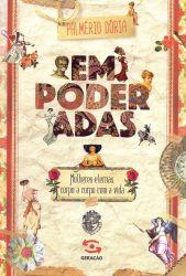 EMPODERADAS - MULHERES ETERNAS CORPO A CORPO COM A VIDA (PRODUTO NOVO)