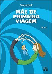 MAE DE PRIMEIRA VIAGEM (PRODUTO NOVO)