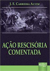 AÇAO RESCISORIA COMENTADA (PRODUTO USADO - MUITO BOM)