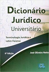 DICIONARIO JURIDICO UNIVERSITARIO TERMINOLOGIA JURIDICA LATM FORENSE (PRODUTO USADO - MUITO BOM)