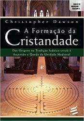 A FORMAÇAO DA CRISTANDADE DAS ORIGENS NA TRADUÇAO JUDAICA CRISTA (PRODUTO NOVO)