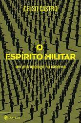 O ESPIRITO MILITAR UM ANTROPOLOGO NA CASERNA (PRODUTO NOVO)